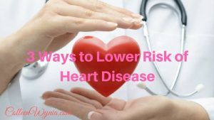 3 Ways to Lower Risk of Heart Disease