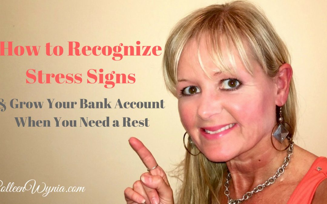 Recognize Stress Signs & Grow your Money when you need a Rest | Colleen Wynia