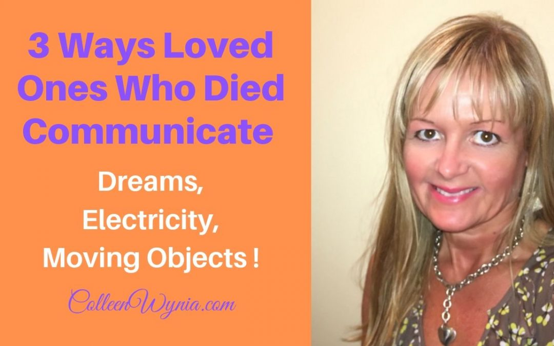 3 Ways Loved Ones Who Died Communicate | Colleen Wynia