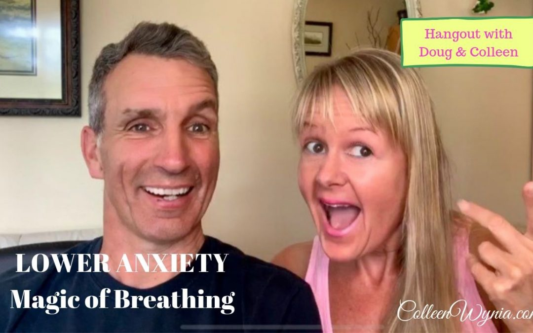 Magic of Breathing to Lower Anxiety and Increase Financial Flow | Colleen Wynia