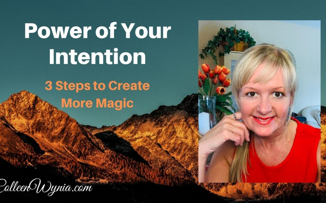Power of Your Spiritual Intention: 3 Steps to Create More Magic