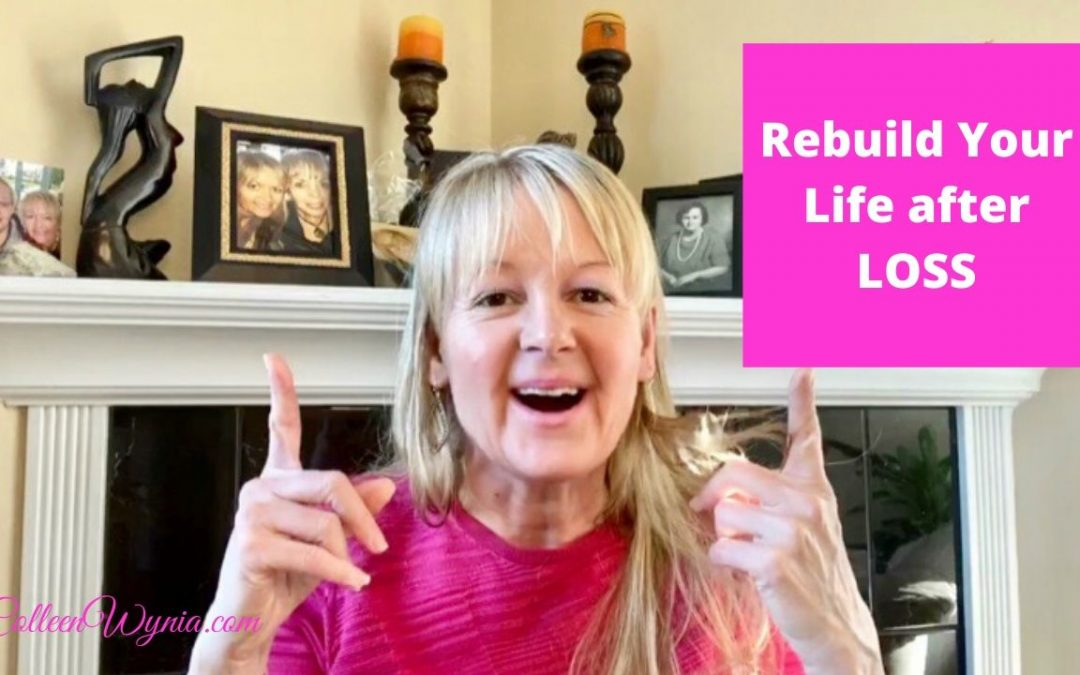 Steps to Rebuild Your Life after Loss | Colleen Wynia, Energy Coach