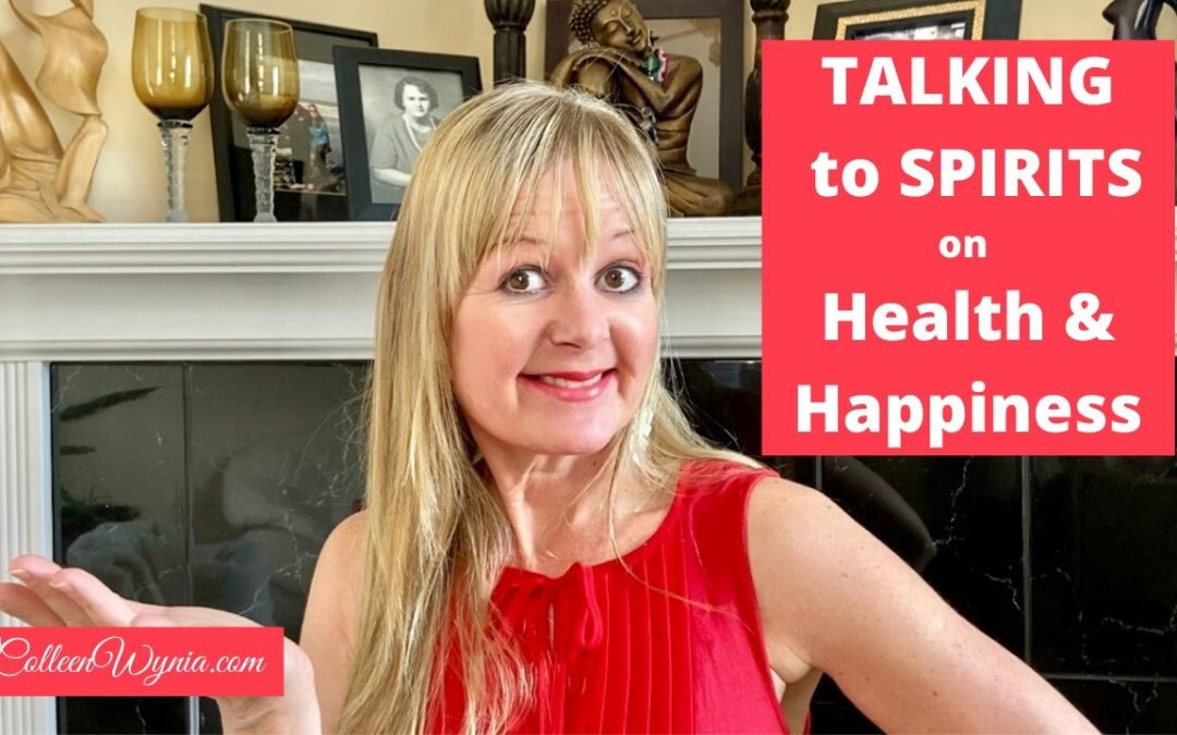 HOW TO TALK TO SPIRITS FOR HOLISTIC HEALTH AND HAPPINESS SOLUTIONS | COLLEEN WYNIA